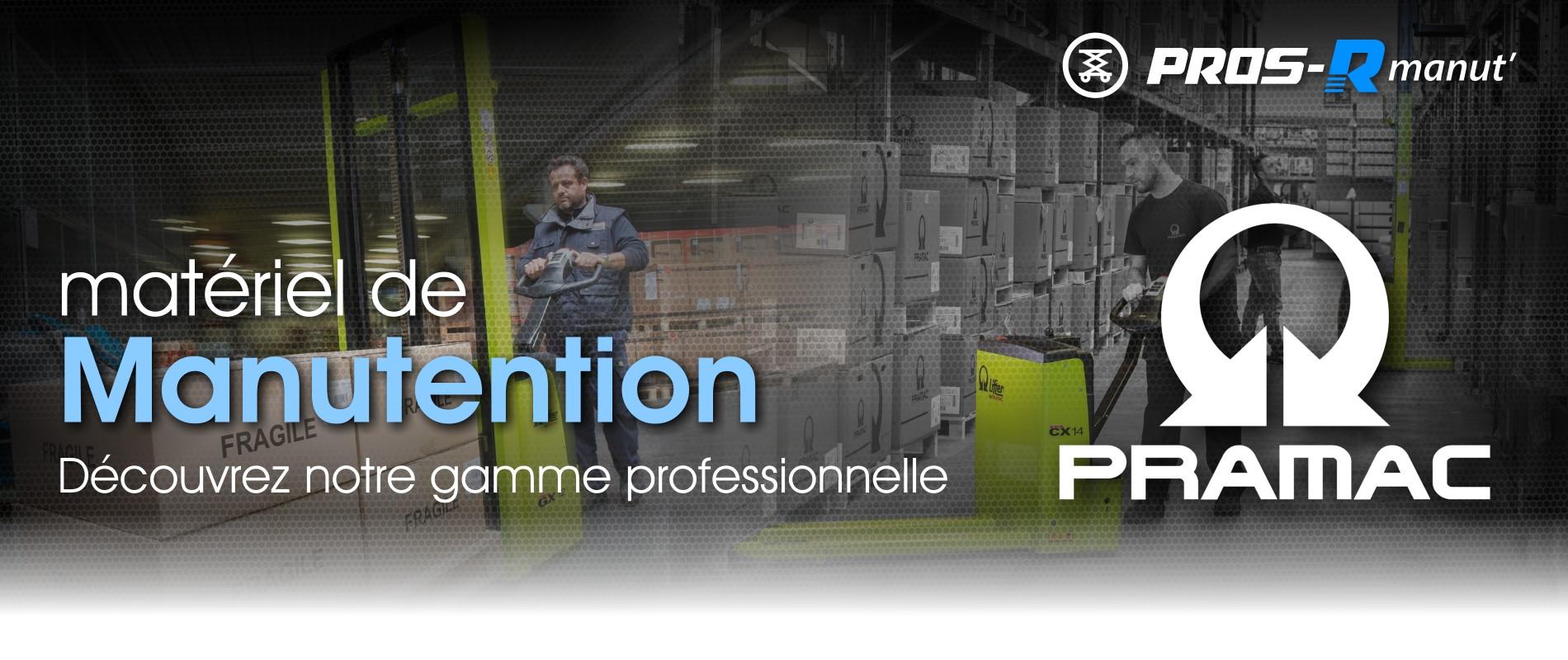 Découvrez notre gamme professionnelle - Pros-R Manut